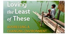 Loving the Least of These: Addressing a Changing Environment