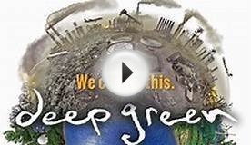 """DEEP GREEN: Solutions To Stop Global Warming Now"" (FINAL CUT)"