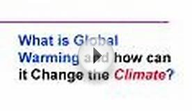 What is Global Warming and how can it Change the Climate?